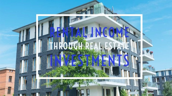 Rental Income Through Real Estate Investments
