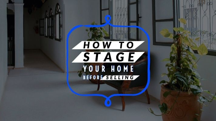 How To Stage Your Home Before Selling