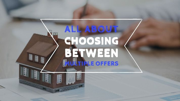 Choosing Between Multiple Offers on a House