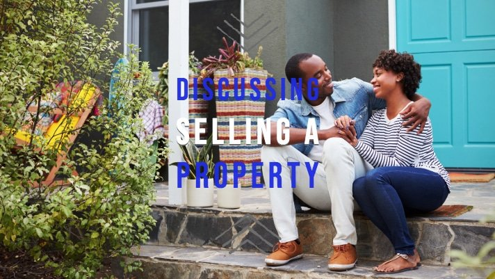 Discussing Selling a Property