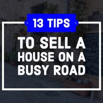 Sell a house on a busy road