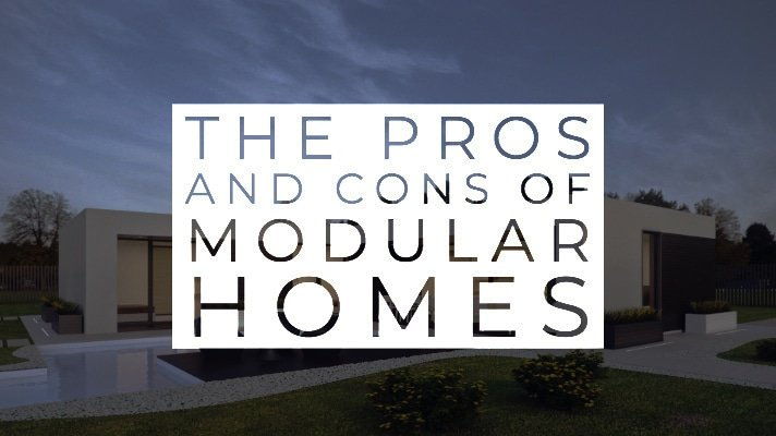 Pros And Cons Of Modular Homes | 18 Key Points